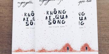 """Tập truyện ngắn """"Không ai qua sông"""" của Nguyễn Ngọc Tư: Đong đầy cảm xúc"""