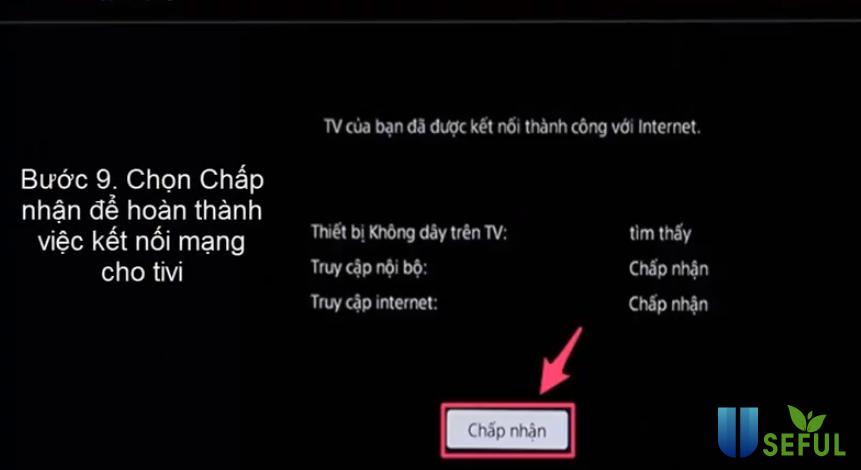 Chọn Chấp nhận để hoàn thành việc kết nối mạng cho tivi