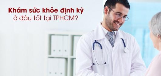 Top bệnh viện khám sức khỏe định kỳ cho nhân viên ở TPHCM tốt nhất