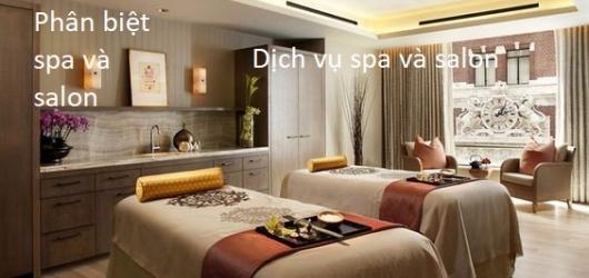 Những dịch vụ làm spa và salon có điểm gì giống nhau và khác nhau chỗ nào