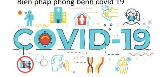 Các biện pháp phòng bệnh Covid 19 mà mọi người cần tuân thủ để giữ an toàn cho mình