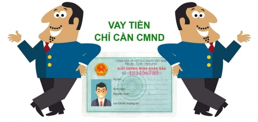 Những điều cần biết khi vay tiền bằng CMND