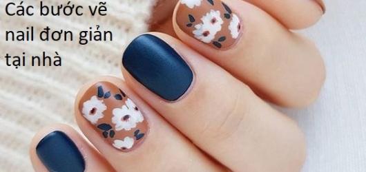 Các bước vẽ mẫu nail xinh cá tính ngay tại nhà dành cho bạn gái yêu thích làm đẹp