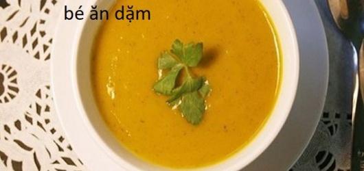 Các bước nấu súp bí đỏ cho bé ăn dặm thơm ngon bổ dưỡng mà mẹ nên nấu
